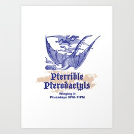 Pterrible Pterodactyls Art Print
