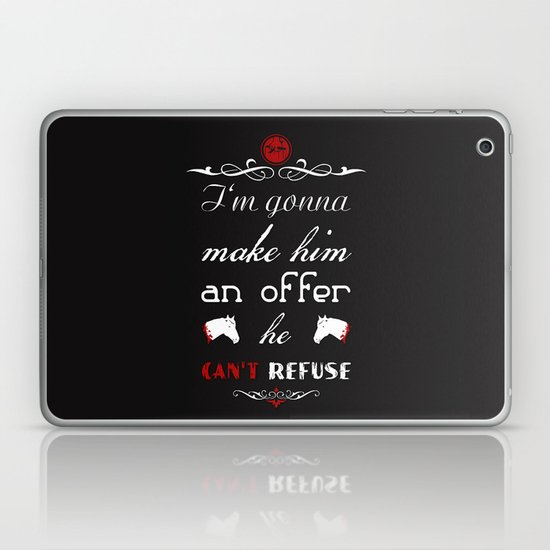 Im Gonna Make Him An Offer He Cant Refuse Laptop Ipad Skin By