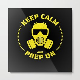 Keep Calm And Prep On Metal Print