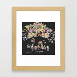I am Growing Framed Art Print