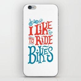 I Like to Ride Bikes iPhone Skin