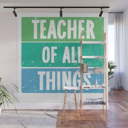 Teacher Of All Things Wall Mural
