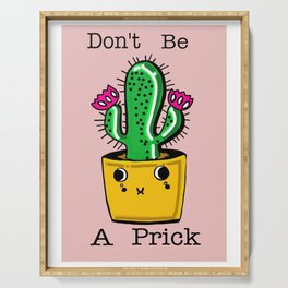 DON'T BE A PRICK Serving Tray