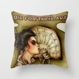 Some People Die for their Art Throw Pillow