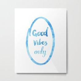 Good vibes only sky oval Metal Print