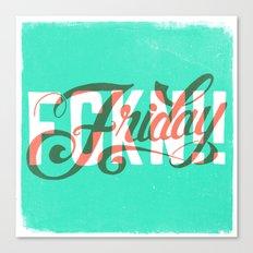FCKN Friday Canvas Print