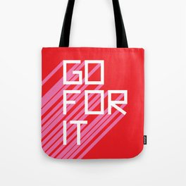 Go For It Tote Bag
