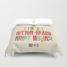 Buddy the Elf! I'm a Cotton-Headed Ninny Muggins! Duvet Cover