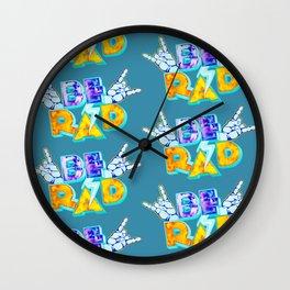 Be Rad Wall Clock