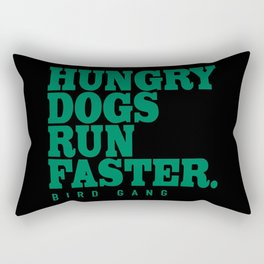 Hungry Dogs Run Faster Rectangular Pillow
