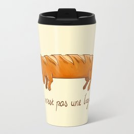 This is not a baguette Travel Mug