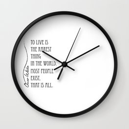 To live is the rarest thing in the world Wall Clock