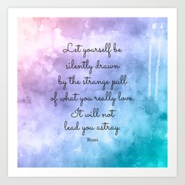 Do what you love..! Inspirational Quote by Rumi Art Print