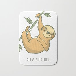 "Sloth, ""Slow Your Roll"" Bath Mat"