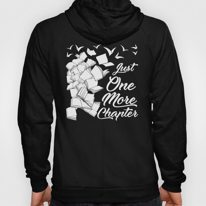 Just One More Chapter - Funny Reading Gift For Readers Hoody