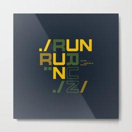 Runners gonna run Metal Print
