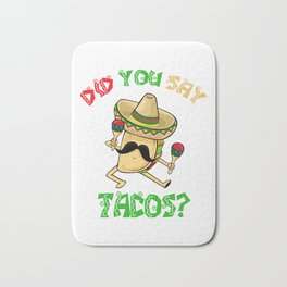 Did You Say Tacos - Cinco De Mayo Bath Mat