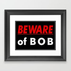 Beware of BOB Framed Art Print