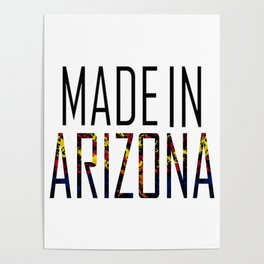 Made In Arizona Poster