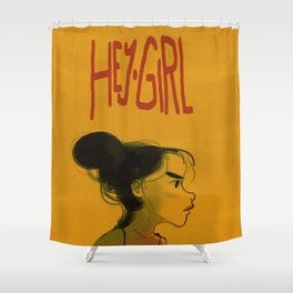 Hey Girl Shower Curtain