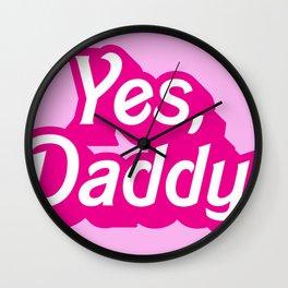 Yes, Daddy Parody DDLG design Wall Clock