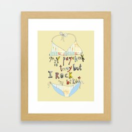 My Paycheck is Teeny But I Rock My Bikini Framed Art Print