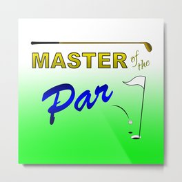 Master of The Par Metal Print