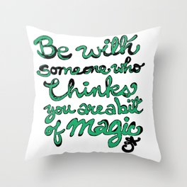 Be With Someone Envious Throw Pillow
