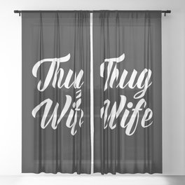 Thug Wife Funny Quote Sheer Curtain