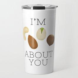 I'm Nuts About You Travel Mug