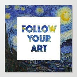 Follow Your Art Canvas Print