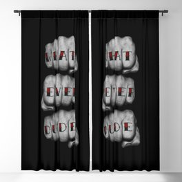WHAT EVER DUDE / Photograph of grungy fists with tattooed knuckles Blackout Curtain