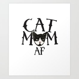 Cat Mom AF Art Print