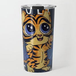 Go Get Em Cute Baby Tiger Animal Lover T Shirt Gift Travel Mug