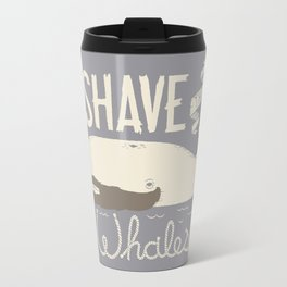 Shave the Whales Travel Mug