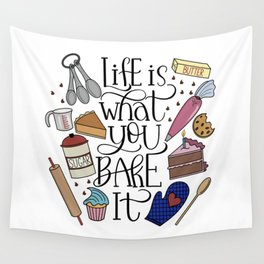 Life Is What You Bake It Baking And Dessert Lover Design Wall Tapestry