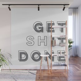 Time To Get Shit Done Wall Mural