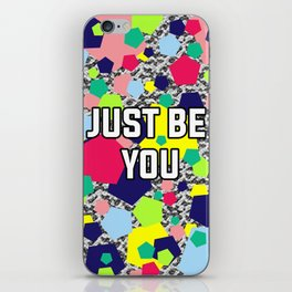 Just be you iPhone Skin
