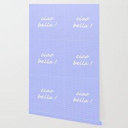 Ciao Bella! - periwinkle Wallpaper