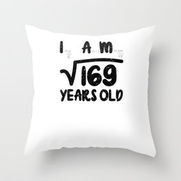 I Am 169 Years Old Throw Pillow