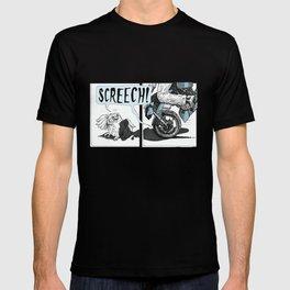 Screech! T-shirt