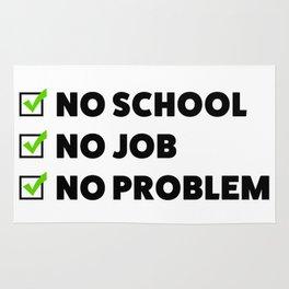No school No job No problem Rug