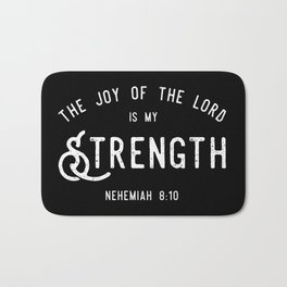 The Joy of the Lord is my Strength (BLCK) Bath Mat