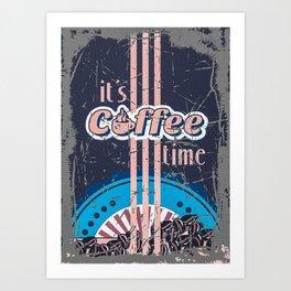 Its Coffee Time Art Print