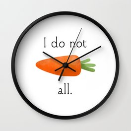 I Do Not Carrot All Wall Clock