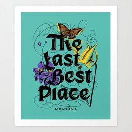 Montana: The Last Best Place Art Print