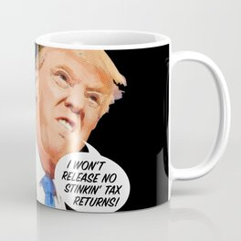 Taxes, What Taxes? Coffee Mug