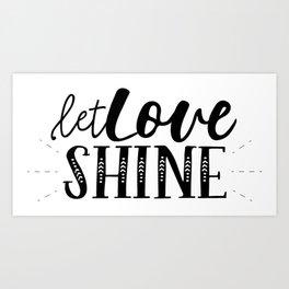 Let Love SHINE Art Print
