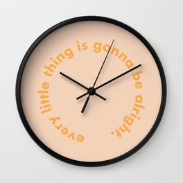every little thing is gonna be alright Wall Clock