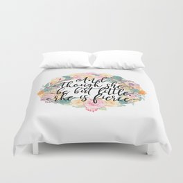 And though she be but little, she is fierce. Duvet Cover